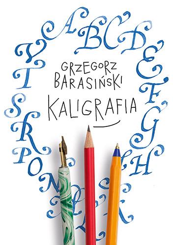 Kaligrafia - Grzegorz Barasiński | okładka