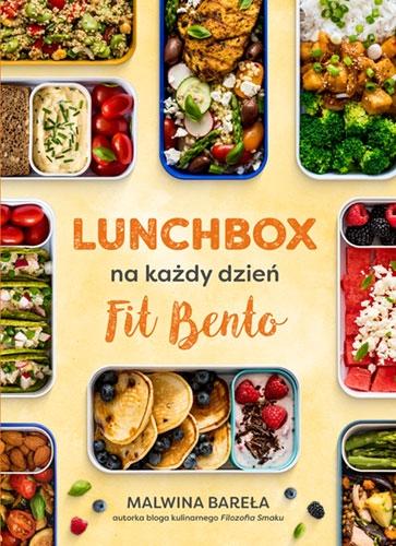 Lunchbox na każdy dzień. FIT BENTO  - Bareła Malwina   okładka