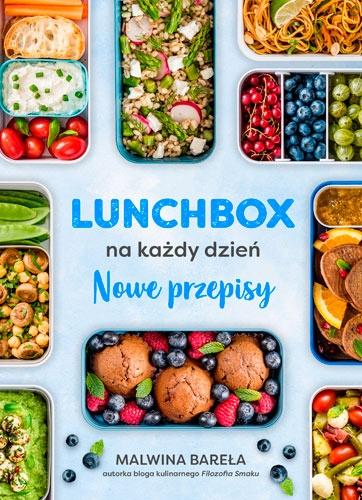 Lunchbox na każdy dzień. Nowe przepisy - Malwina Bareła | okładka