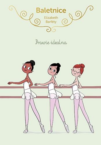 Baletnice. Prawie idealna - Barféty Elisabeth   okładka