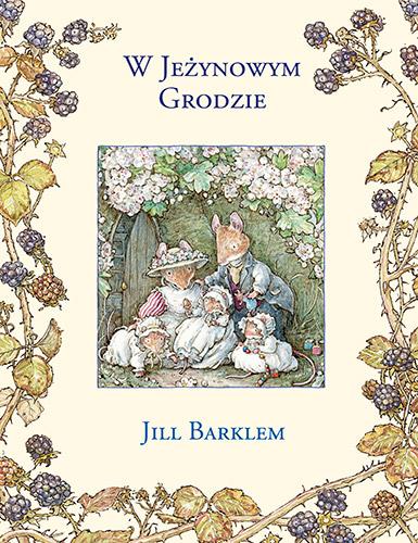 W Jeżynowym Grodzie - Jill Barklem | okładka