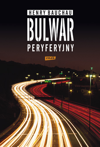 Bulwar peryferyjny - Henry  Bauchau   | okładka