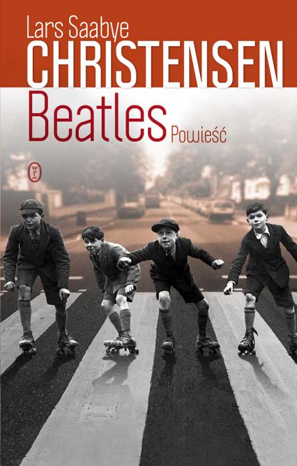 Beatles. Powieść - Lars Saabye Christensen | okładka