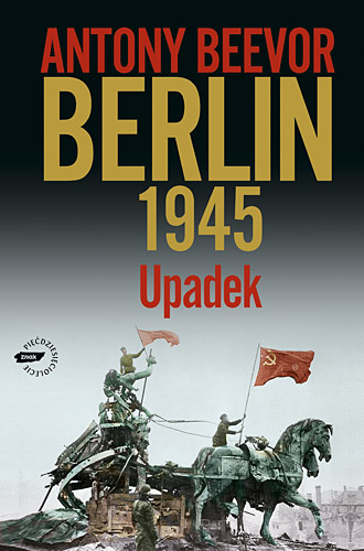 Berlin 1945. Upadek - Antony Beevor  | okładka