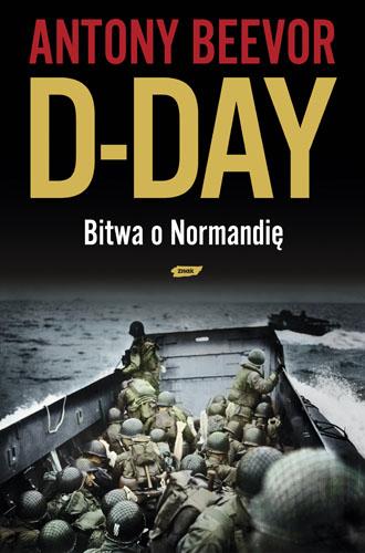 D-Day. Bitwa o Normandię - Antony Beevor  | okładka