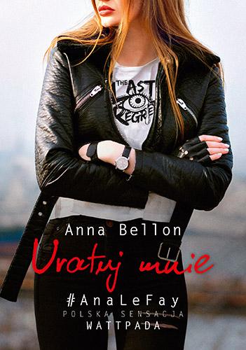 Uratuj mnie. The Last Regret 1 - Anna Bellon | okładka