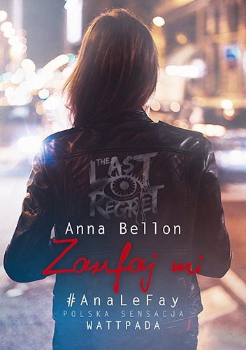 Zaufaj mi. The Last Regret 3 - Anna Bellon | okładka