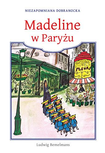 Madeline w Paryżu - Ludwig Bemelmans  | okładka
