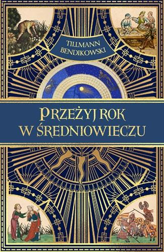 Przeżyj rok w średniowieczu  - Bendikowski  Tillmann | okładka