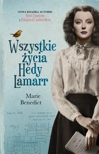 Wszystkie życia Hedy Lamarr - Marie Benedict | okładka