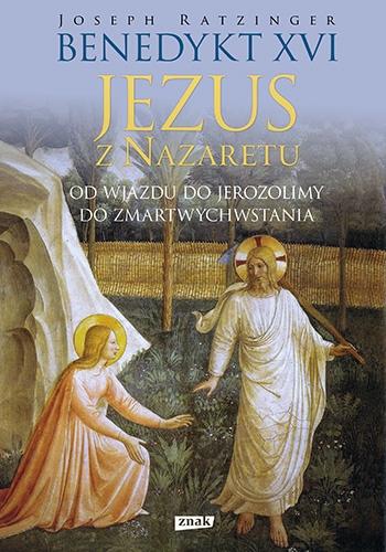 Jezus z Nazaretu.Od wjazdu do Jerozolimy do Zmartwychwstania