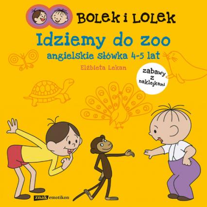 Bolek i Lolek. Idziemy do zoo. Angielskie słówka - Elżbieta Lekan  | okładka
