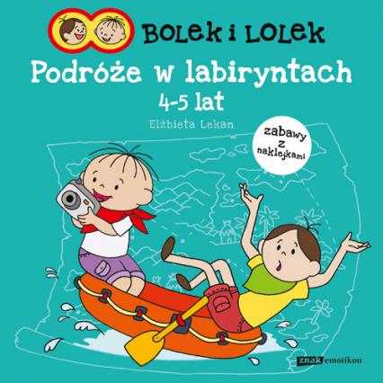 Bolek i Lolek. Podróże w labiryntach - Elżbieta Lekan  | okładka
