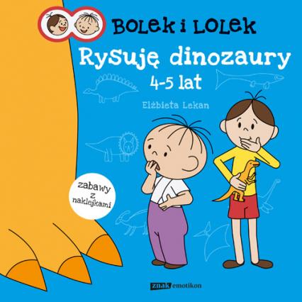 Bolek i Lolek. Rysuję dinozaury - Elżbieta Lekan  | okładka