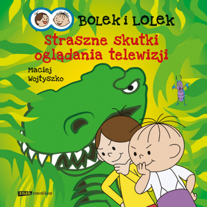 Bolek i Lolek. Straszne skutki oglądania telewizji - Maciej Wojtyszko    okładka