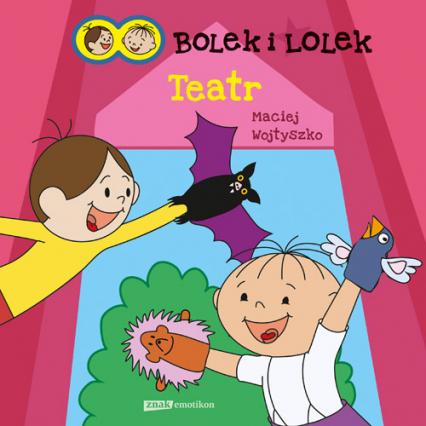 Bolek i Lolek. Teatr - Maciej Wojtyszko  | okładka