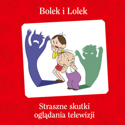 Bolek i Lolek. Straszne skutki oglądania telewizji - Maciej Wojtyszko  | okładka