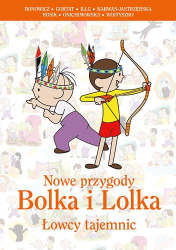 Nowe przygody Bolka i Lolka. Łowcy tajemnic - Wojciech Bonowicz, Jerzy Illg, ... | okładka