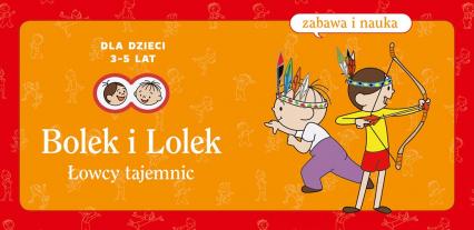 Bolek i Lolek. Łowcy tajemnic - (Zabawa i nauka) - Elżbieta Lekan | okładka