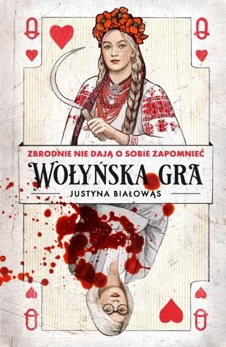 Wołyńska gra - Białowąs Justyna | okładka