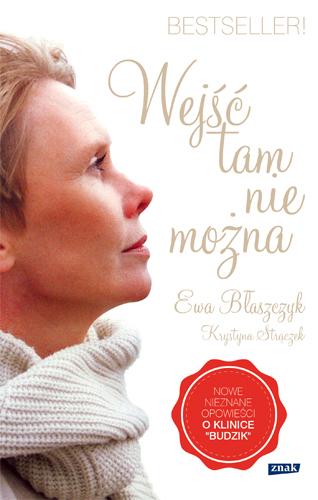 Wejść tam nie można - Ewa Błaszczyk, Krystyna Strączek  | okładka