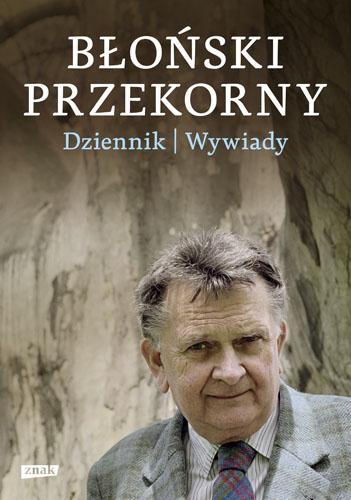 Błoński przekorny. Dziennik. Wywiady - Jan Błoński  | okładka