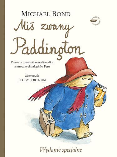 Miś zwany Paddington - wydanie luksusowe - Michael Bond  | okładka