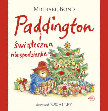 Paddington i świąteczna niespodzianka - Michael Bond  | okładka
