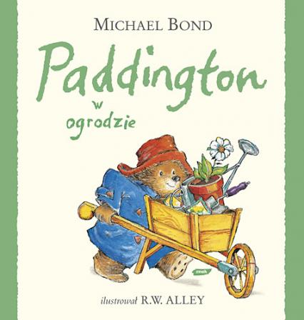 Paddington w ogrodzie - Michael Bond  | okładka