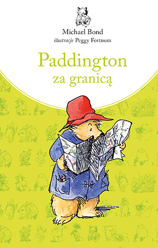 Paddington za granicą - Michael Bond | okładka