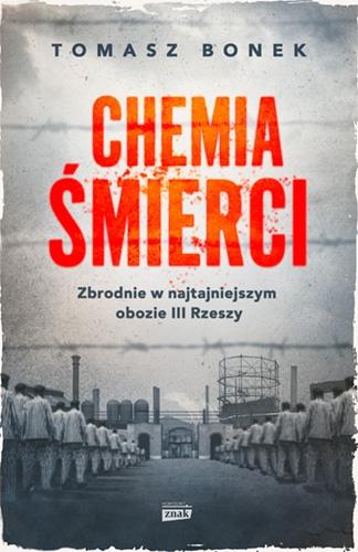 Chemia śmierci. Zbrodnie w najtajniejszym obozie III Rzeszy - Bonek Tomasz | okładka