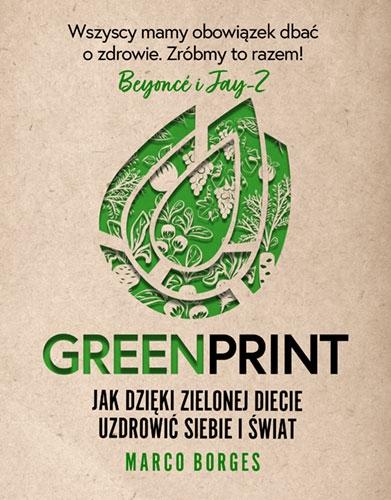 Greenprint. Jak dzięki zielonej diecie zmienić siebie i świat na lepsze - Borges Marco | okładka