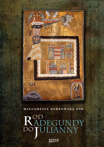 Od Radegundy do Julianny - Małgorzata Borkowska OSB | okładka