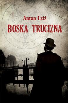 Boska trucizna - Anton Cziż  | okładka