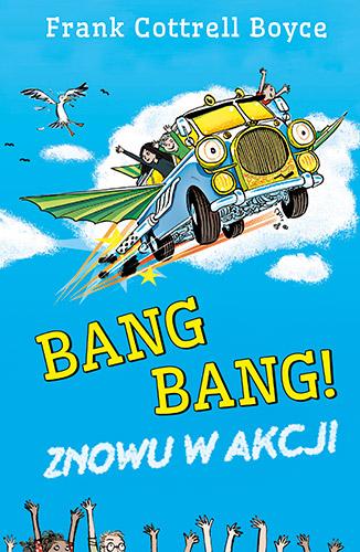 Bang Bang! Znowu w akcji - Frank Cottrell-Boyce | okładka