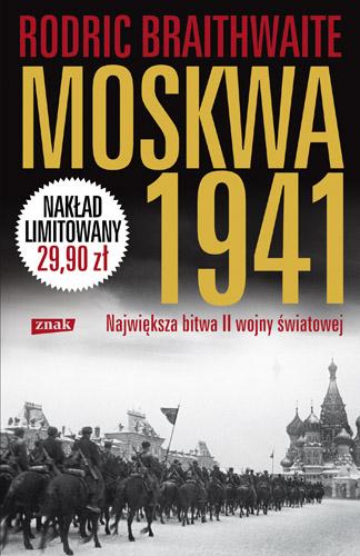 Moskwa 1941. Największa bitwa II wojny światowej - Rodric Braithwaite  | okładka