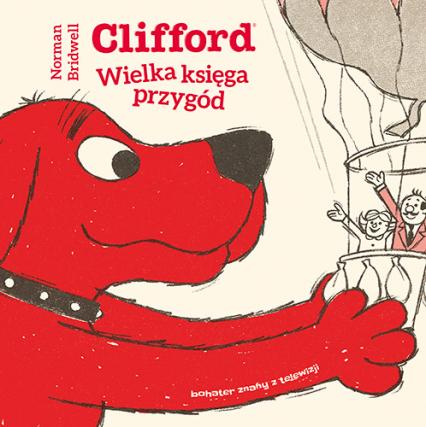 Clifford. Wielka księga przygód - Norman Bridwell | okładka