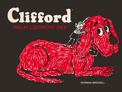 Clifford. Wielki czerwony pies - Norman Bridwell | okładka
