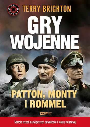 Gry wojenne. Patton, Monty i Rommel - Terry Brighton  | okładka