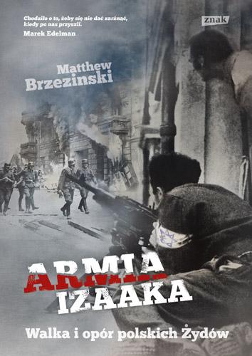 Armia Izaaka. Walka i opór polskich Żydów - Matthew  Brzezinski  | okładka