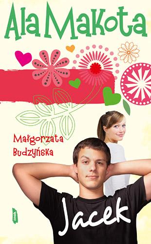 Ala Makota. Jacek - Małgorzata Budzyńska  | okładka