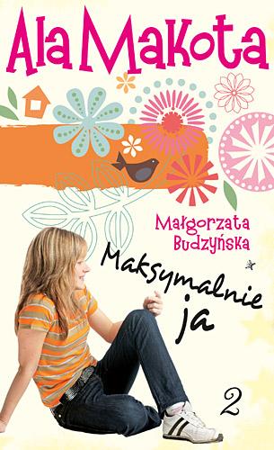 Ala Makota. Maksymalnie ja 2 - Małgorzata Budzyńska  | okładka