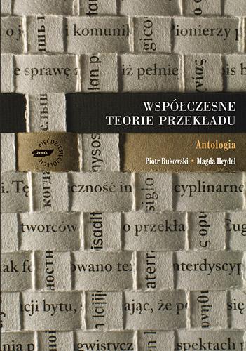 Współczesne teorie przekładu. Antologia - Piotr Bukowski, Magda Heydel  | okładka