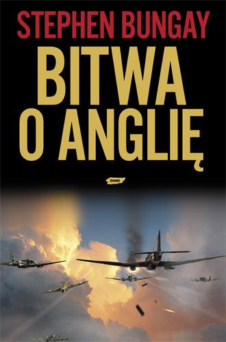 Bitwa o Anglię. 1940 - Stephen Bungay   | okładka