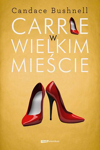 Carrie w wielkim mieście - Candace Bushnell  | okładka