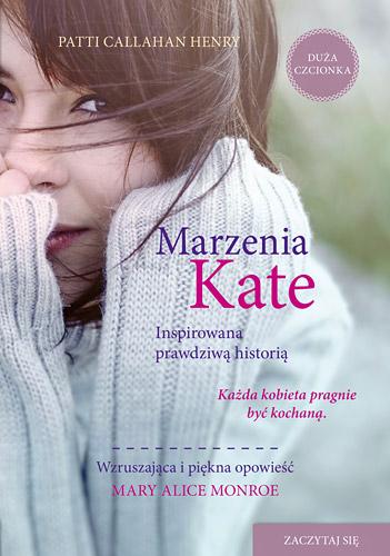 Marzenia Kate - Patti  Callahan Henry  | okładka