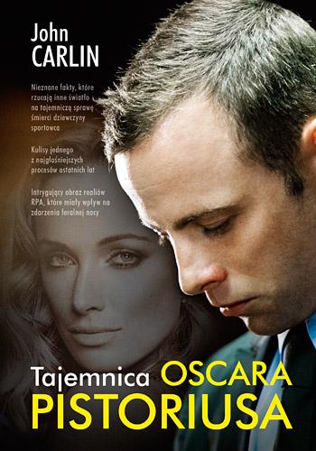 Tajemnica Oscara Pistoriusa - John Carlin | okładka