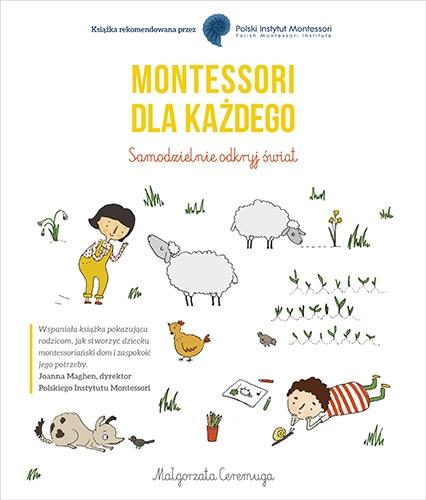 Montessori dla każdego. Samodzielnie odkryj świat - Małgorzata Ceremuga | okładka