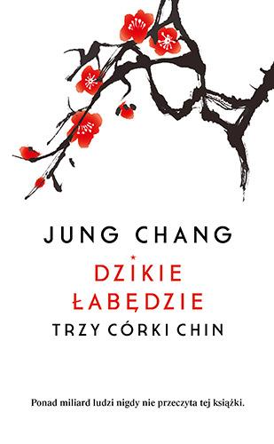 Dzikie łabędzie. Trzy córy Chin - Jung Chang | okładka