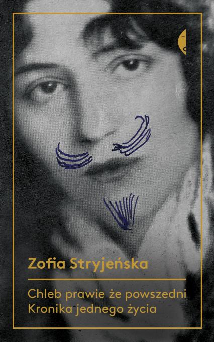 Chleb prawie że powszedni. Kronika jednego życia - Zofia Stryjeńska | okładka